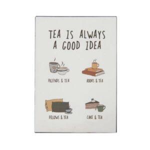 Metalskilt tea is always